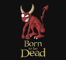 Born to be Dead-  Demon by Amit Tishler