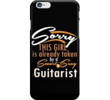 """Sorry This Girl is already taken by a Smart & Sexy Guitarist"" Collection #800214 iPhone Case/Skin"