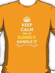 Keep Calm and Let KIMSEY Handle it T-Shirt