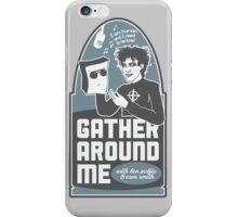 Gather Around Me iPhone Case/Skin