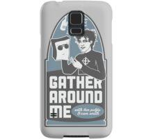 Gather Around Me Samsung Galaxy Case/Skin