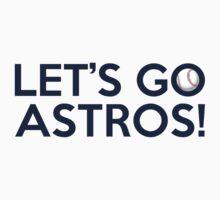 Let's Go Astros! by Florian Rodarte