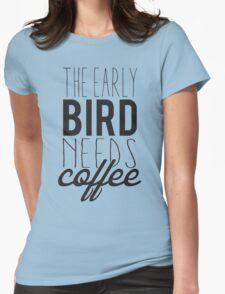 The early bird needs coffee T-Shirt