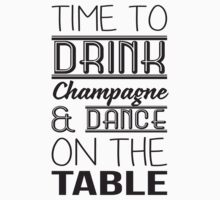 Time to drink champagne & dance on the table by nektarinchen