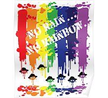 no rain no rainbow Poster