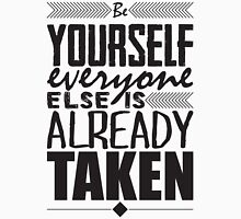 Be yourself. Everyone else is already taken Tank Top