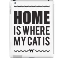 Home is where my cat is iPad Case/Skin