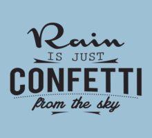 Rain is just cofetti from the sky by nektarinchen