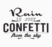 Rain is just cofetti from the sky Kids Clothes