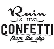 Rain is just cofetti from the sky Photographic Print