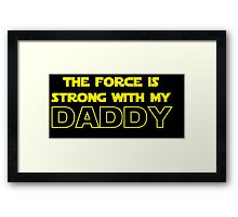 Daddy Force Framed Print