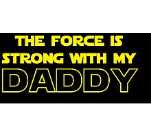 Daddy Force Photographic Print
