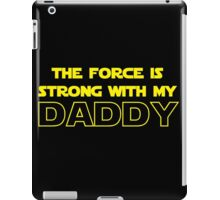 Daddy Force iPad Case/Skin