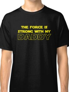 Daddy Force Classic T-Shirt