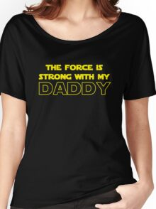 Daddy Force Women's Relaxed Fit T-Shirt