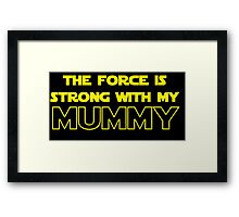Mummy Force Framed Print
