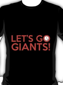 Let's Go Giants! T-Shirt
