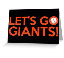 Let's Go Giants! Greeting Card
