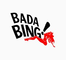 Bada Bing Unisex T-Shirt