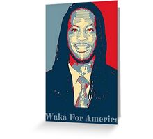 Waka Flocka For President ! Greeting Card