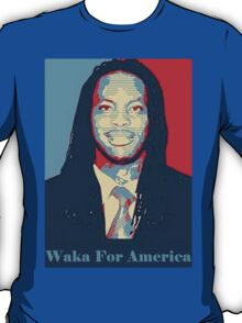Waka Flocka For President ! T-Shirt
