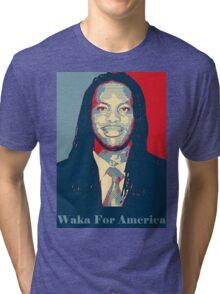 Waka Flocka For President ! Tri-blend T-Shirt