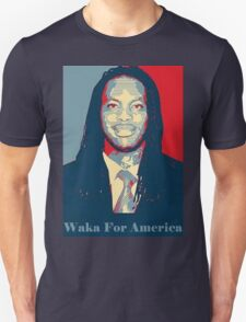 Waka Flocka For President ! Unisex T-Shirt