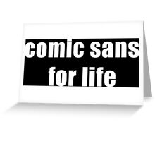 comic sans for life - white Greeting Card