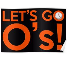Let's Go O's! Poster