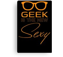 Geek Is The New Sexy T Shirt Canvas Print