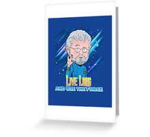 Live Long and Use the Force Greeting Card
