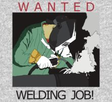 wanted welding job by karen sheltrown