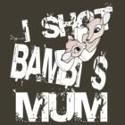 I shot Bambi's mum by Alice in Underland