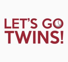 Let's Go Twins! by Florian Rodarte