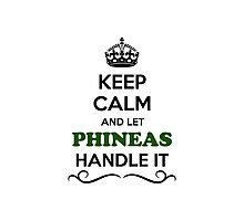 Keep Calm and Let PHINEAS Handle it Photographic Print