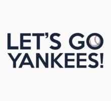 Let's Go Yankees! by Florian Rodarte