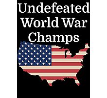 Undefeated World War Champs Photographic Print