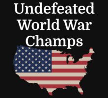 Undefeated World War Champs by evahhamilton