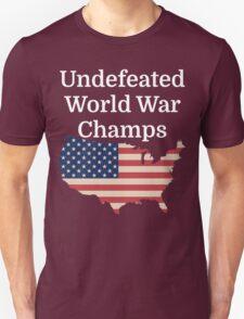 Undefeated World War Champs Unisex T-Shirt