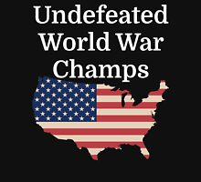 Undefeated World War Champs Unisex T-Shirt