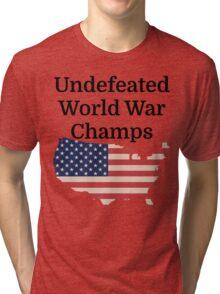 Undefeated World War Champs Tri-blend T-Shirt