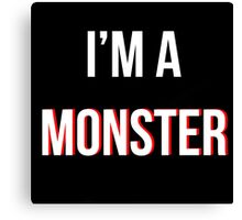 'I'm a MONSTER' Canvas Print