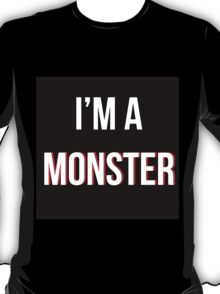 'I'm a MONSTER' T-Shirt