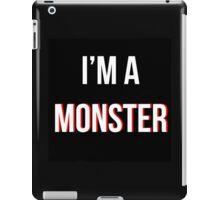 'I'm a MONSTER' iPad Case/Skin