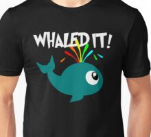 Whaled It! Unisex T-Shirt