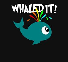 Whaled It! Unisex T-Shirt