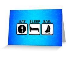 Eat Sleep Sail Greeting Card