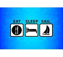 Eat Sleep Sail Photographic Print