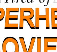 Tired Of Superhero Movies Sticker