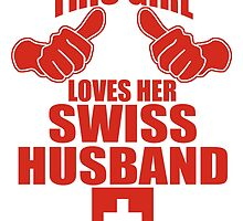 THIS GIRL LOVES HER SWISS HUSBAND by BADASSTEES